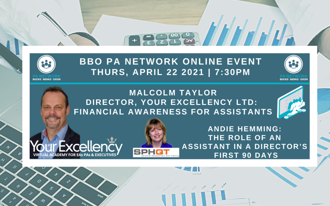 April 22nd, 2021 | BBO Event Blog | Malcolm Taylor, Director at Your Excellency Ltd with 'Financial Awareness for Assistants' & Andie Hemming, Director at SPH Qualitech Ltd with 'The Role of a PA in a Director's First 90 days'