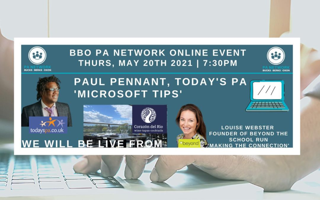 The BBO PA Network May online event | Microsoft expert, PAul Pennant from Today's PA | Louise Webster, PR expert and Founder of Beyond The School Run | LIVE from Corazon Del Rio Spanish tapas restaurant in Bourne End, Bucks